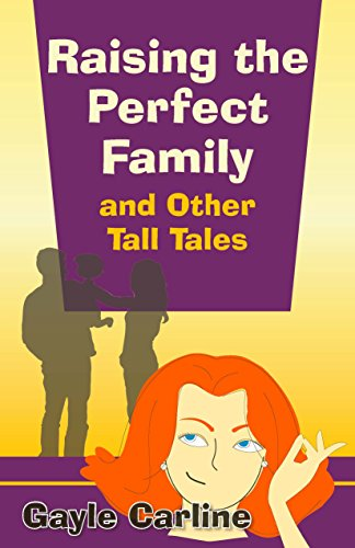 دانلود رایگان کتاب Raising the Perfect Family and Other Tall Tales