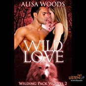 Wild Love: Wilding Pack Wolves, Book 2 | Alisa Woods