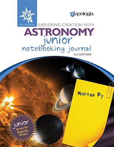 Exploring Creation with Astronomy  2nd Edition, Junior Notebooking Journal (Apologia Science Journal)