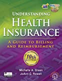Bundle: Understanding Health Insurance: A Guide to Billing and Reimbursement, 10th + Workbook + Angel WebTutor(TM) Advantage Printed Access Card, Michelle A. Green, Jo Ann C. Rowell, 1111658196