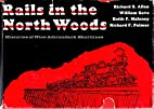 Rails In The North Woods - Revised Edition -…