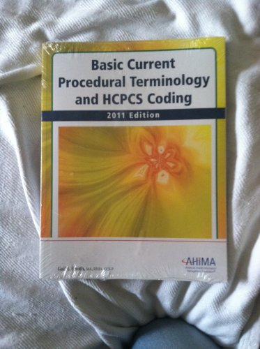Basic Current Procedural Terminology and HCPCS Coding 2011