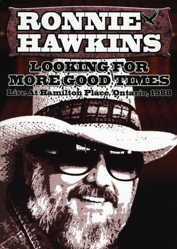 DVD : Ronnie Hawkins - Looking For More Good Times (Canada - Import)