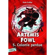 ARTÉMIS FOWL T.05 : COLONIE PERDUE