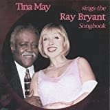 Tina May Sings the Ray Bryant Songbook