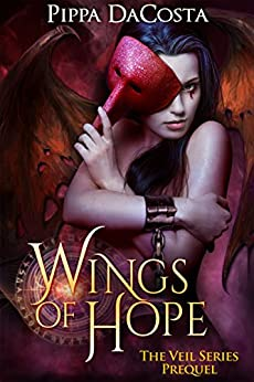 Wings Of Hope: The Veil Series Prequel - A Muse Urban Fantasy by [DaCosta, Pippa]