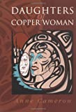 Daughters of Copper Woman, Anne Cameron, 155017245X