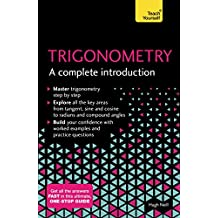 Trigonometry: A Complete Introduction: The Easy Way to Learn Trig