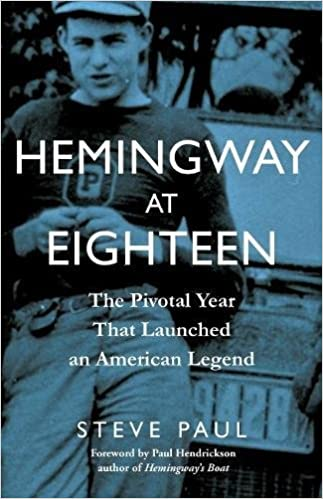 Hemingway at Eighteen: The Pivotal Year That Launched an
