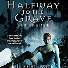 Halfway to the Grave: Night Huntress, Book 1 | Livre audio Auteur(s) : Jeaniene Frost Narrateur(s) : Tavia Gilbert