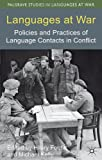 Languages at War : Policies and Practices of Language Contacts in Conflict, , 0230368778