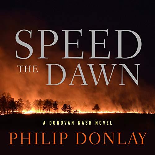 Speed the Dawn: A Donovan Nash Thriller