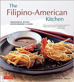 Filipino american kitchen traditional recipes contemporary filipino american kitchen traditional recipes contemporary flavors jennifer m aranas brian briggs michael lande 0000804846200 amazon books forumfinder Choice Image