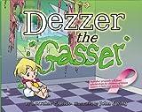 Dezzer the Gasser