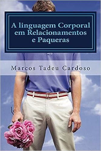 A linguagem Corporal em Relacionamentos e Paqueras (Portuguese ...