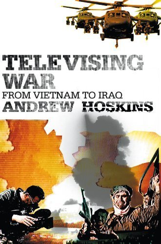 Televising War: From Vietnam to Iraq by Andrew Hoskins (2004-06-15) by Bloomsbury Academic