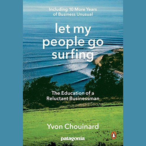 Let My People Go Surfing: The Education of a Reluctant Businessman - Including 10 More Years of Business Unusual Audiobook [Free Download by Trial] thumbnail