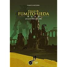 L'œuvre de Fumito Ueda: Une autre idée du jeu vidéo (French Edition)
