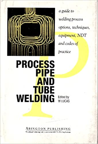 Process pipe and tube welding a guide to welding process options process pipe and tube welding a guide to welding process options techniques equipment ndt and codes of practice w lucas w lucas 9781855730120 fandeluxe Images