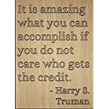 """It is amazing what you can accomplish if..."" quote by Harry S. Truman, laser engraved on wooden plaque - Size..."