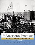 img - for The American Promise, Volume 1: To 1877 book / textbook / text book