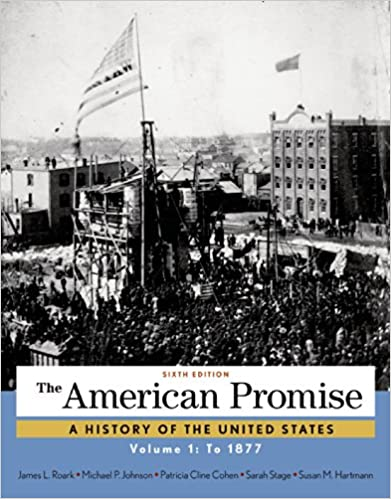 Amazon the american promise volume 1 to 1877 9781457668418 the american promise volume 1 to 1877 sixth edition fandeluxe