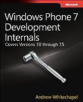 Windows Phone 7 Development Internals: Covers Windows Phone 7 and Windows Phone 7.5 Front Cover