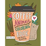 Coffee Animals Coloring Book: A Fun Coloring Gift Book for Coffee Lovers & Adults Relaxation with Stress Relieving…