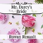 Mr. Darcy's Bride | Rowan Renault