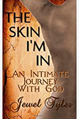 The Skin I'm In: An Intimate Journey With God Paperback