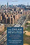 """I. Gould Ellen and J. Steil, """"The Dream Revisited: Contemporary Debates about Housing, Segregation, and Opportunity"""" (Columbia UP, 2019)"""