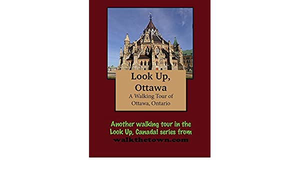 a walking tour of ottawa ontario look up canada