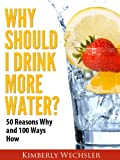how much water should i drink - Why Should I Drink More Water?