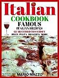 Italian Cookbook: Famous Italian Recipes Guaranteed to Satisfy: Baking, Pizza, Pasta, Lasagna, Chicken Parmesan, Meatballs, Desserts, Cannoli, Tiramisu, Gelato  and  More