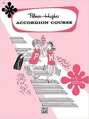 Palmer-Hughes Accordion Course Bk 2