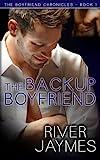 the backup boyfriend the boyfriend chronicles book 1 volume 1