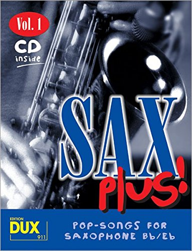 Pop Saxophone Bb - Sax Plus! 1: Pop-Songs for Saxophone Bb/Eb