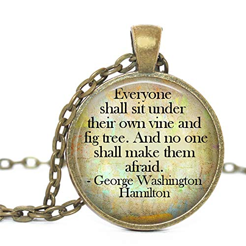 Hamlet George Washington Quote Everyone Shall sit Under Their own Vine and fig Tree, and no one Shall Make Them Afraid. Glass Pendant Bronze Handmade Art Necklace Gift Present