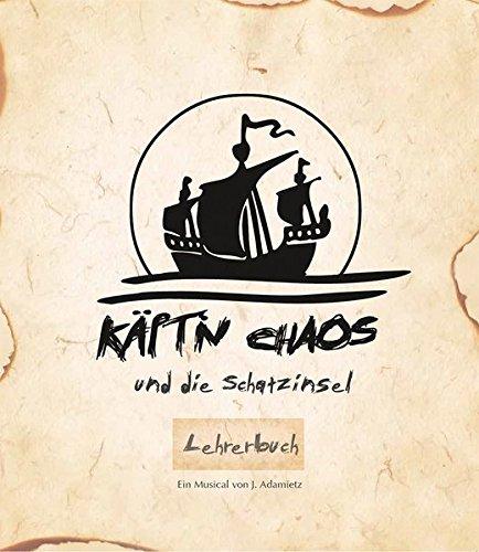 Käpt'n Chaos und die Schatzinsel: Lehrerbuch (Musik im Quadrat)