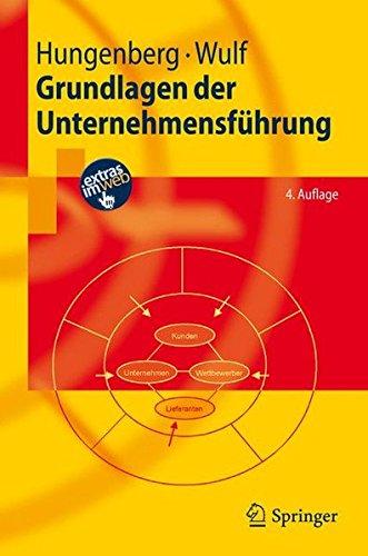 Grundlagen der Unternehmensführung: Einführung für Bachelorstudierende (Springer-Lehrbuch)