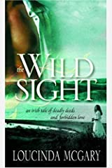 The Wild Sight: An Irish tale of deadly deeds and forbidden love Kindle Edition