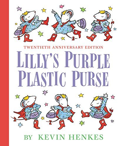 Purple Plastic Purse (Lilly's Purple Plastic Purse 20th Anniversary Edition by Kevin Henkes (2016-03-01))