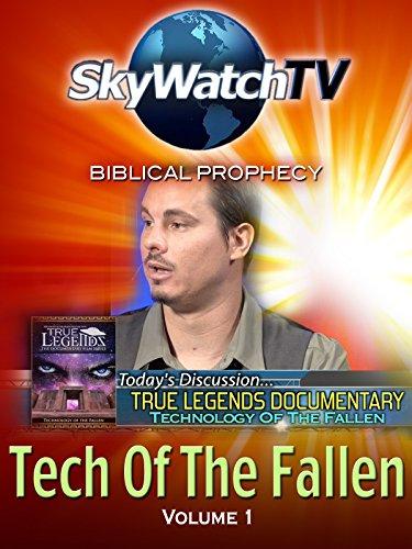 (Skywatch TV: Biblical Prophecy - Tech of the Fallen Part 1)