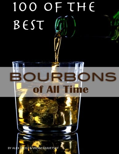 Download 100 of the Best Bourbons of All Time ebook