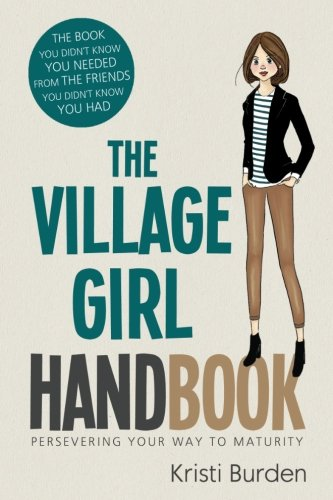 The Village Girl Handbook 2 (Persevering Your Way to Maturity) (Volume 2)]()