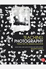 Teaching Photography (Photography Educators Series) Paperback