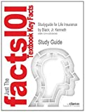 Studyguide for Life Insurance by Jr. Kenneth Black, ISBN 9780985876500, Cram101 Textbook Reviews, 1490284249