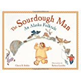 The Sourdough Man: An Alaska Folktale (PAWS IV)