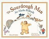 The Sourdough Man, Cherie B. Stihler, 1570615942