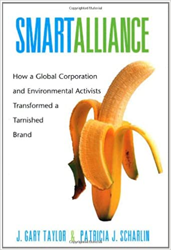 Smart Alliance How A Global Corporation And Environmental Activists